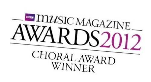 Winner: BBC Music Magazine 'Best Choral Performance' Award (2012)
