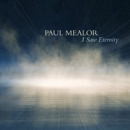 Paul Mealor: I Saw Eternity