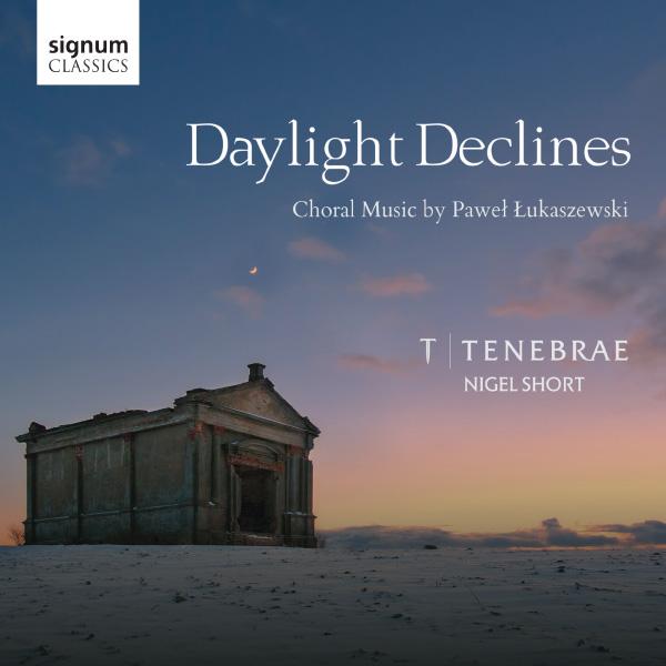 Paweł Łukaszewski: Daylight Declines